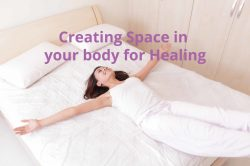 Creating Space in Body for Healing