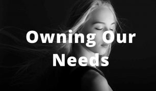 Owning Our Needs