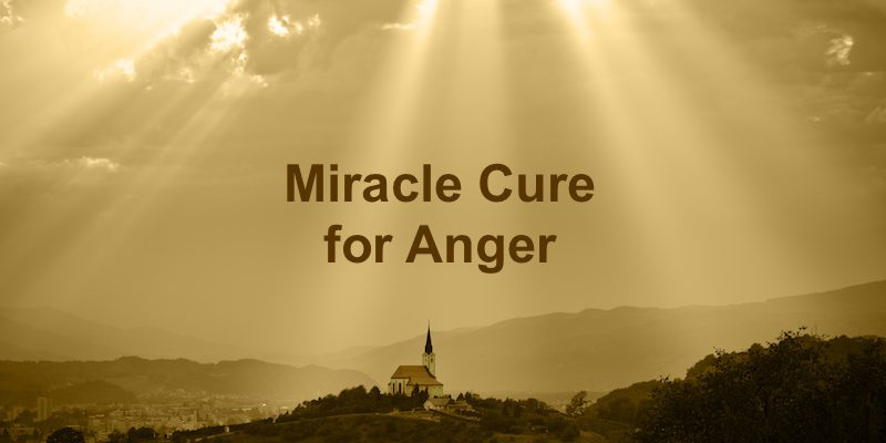 Miracle Cure for Anger